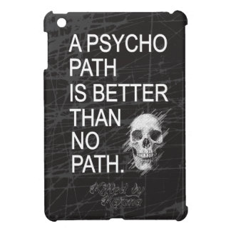 A psychopath is better than no path type w skull iPad mini cover