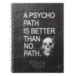 A psychopath is better than no path type w skull spiral note book