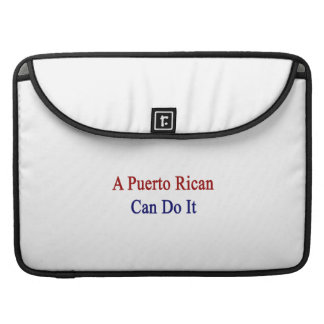 A Puerto Rican Can Do It Sleeves For MacBook Pro