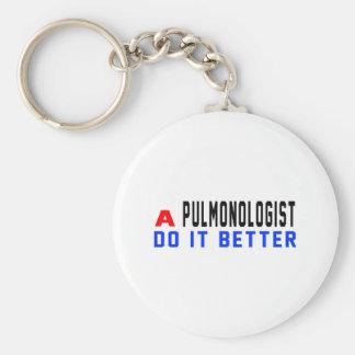 A Pulmonologist Do It Better Keychain