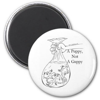 A Puppy, Not a Guppy bag of guppies Magnet