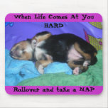 a pups hard day, When Life Comes At You HARD, R... Mouse Pad