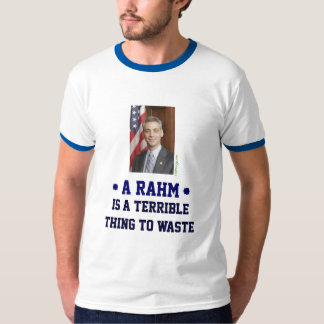 A Rahm Is A Terrible Thing To Waste Ringer T-Shirt
