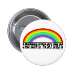 A Rainbow Is The Sky Smiling Pin