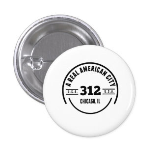 A Real American City Chicago IL 1 Inch Round Button