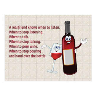 """""""A real friend knows..."""" wine humor Postcard"""