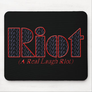 A Real Laugh Riot Mouse Pad