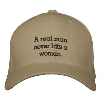 A real man never hits a woman. baseball cap