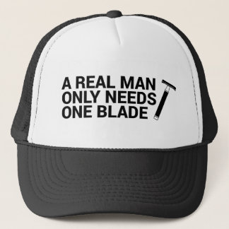 A Real Man Only Needs One Blade Trucker Hat