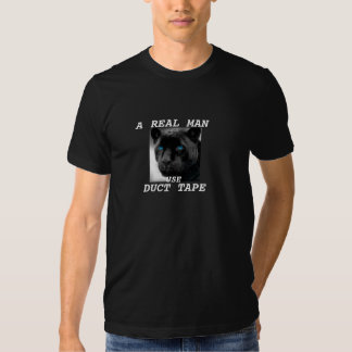 """A REAL MAN USE DUCT TAPE"" TEE SHIRT"