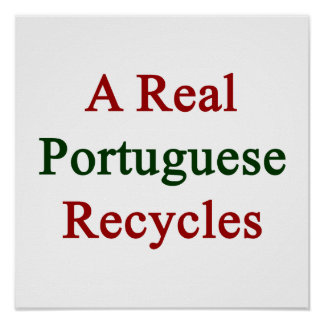 A Real Portuguese Recycles Poster