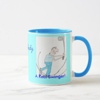 A Real Swinger!, Mug