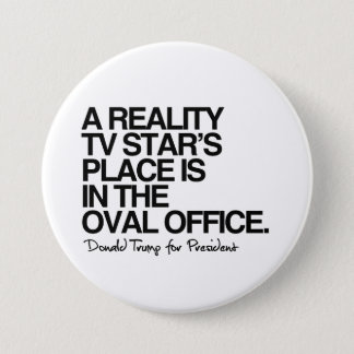 A reality tv star's place is in the oval office -  button
