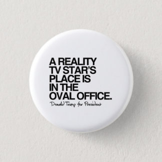 A reality tv star's place is in the oval office button