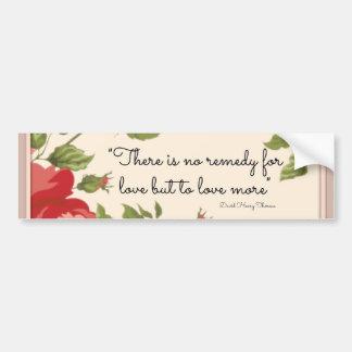A Remedy for Love Bumper Sticker