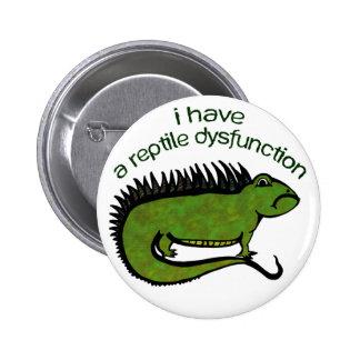 A Reptile Dysfunction Pinback Button