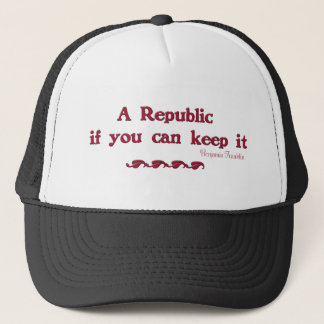 A Republic if you can keep it Trucker Hat