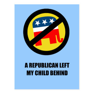 A Republican left my child behind Postcard