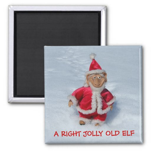 A RIGHT JOLLY OLD ELF. MAGNET