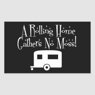 A Rolling Home Gathers No Moss Rectangular Sticker