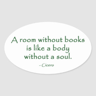 A Room Without Books (Cicero) Oval Sticker