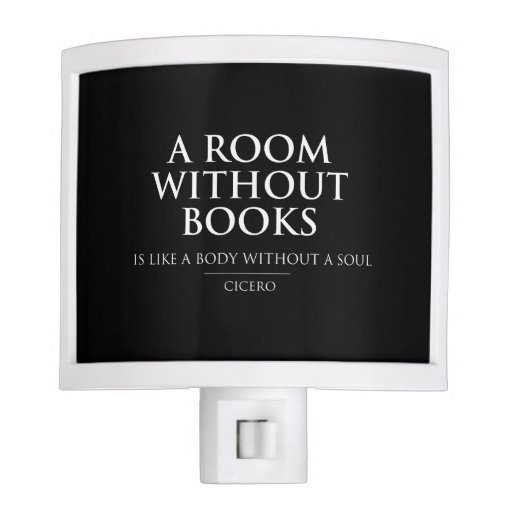 A Room Without Books Is Like A Body Without Soul