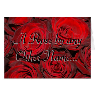 A Rose by Any Other Name... Card