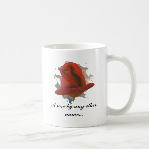A Rose By Any Other Name... Classic White Coffee Mug