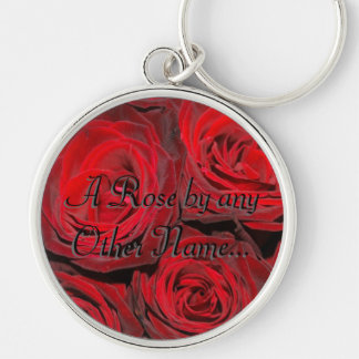 A Rose by Any Other Name... Keychain