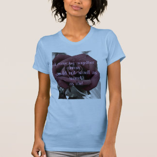 A rose by anyother name, would not ... T-Shirt