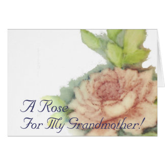 A Rose For My Grandmother!-Customize Card