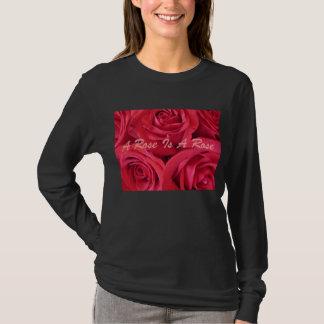 A Rose Is A Rose T-Shirt