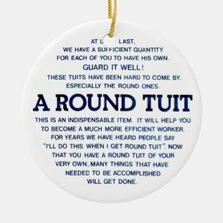 A Round Tuit Ceramic Ornament