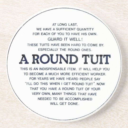 A Round Tuit! Drink Coaster