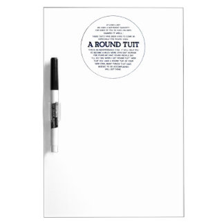A round Tuit Dry Erase Board