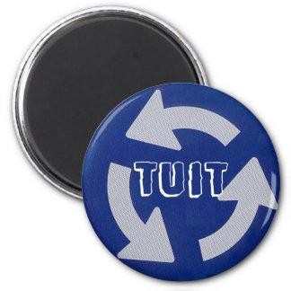 "A round ""Tuit"" Fridge Magnets"