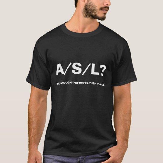 A/S/L? definitely, my place, black T-Shirt