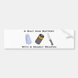 A Salt And Battery With A Deadly Weapon Car Bumper Sticker