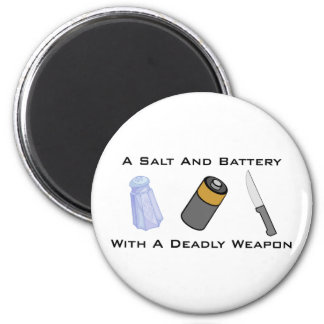 A Salt And Battery With A Deadly Weapon Magnet