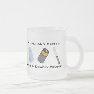 A Salt And Battery With A Deadly Weapon 10 Oz Frosted Glass Coffee Mug