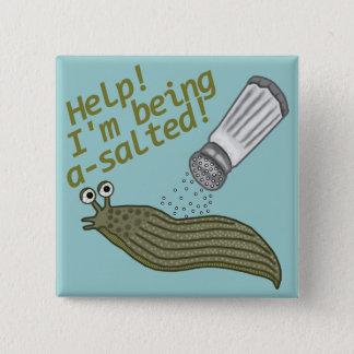 A Salted Slug Pun Button