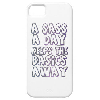 A Sass A Day Keeps The Basics Away iPhone 5 Cases