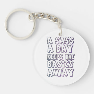 A Sass A Day Keeps The Basics Away Keychain