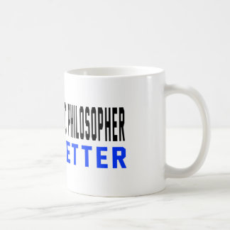 A Scholastic philosopher Do It Better Mugs