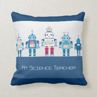 A+ Science Teacher Robots Decorative Throw Pillows