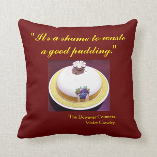 A Shame to Waste A Good Pudding Pillow 11 x 11