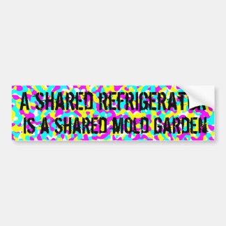 A shared refrigerator is a shared mold garden bumper sticker