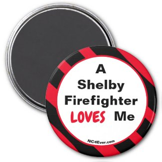 A Shelby Firefighter Loves Me Magnet
