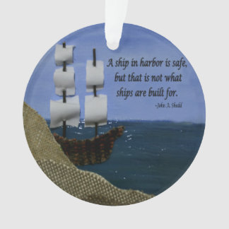 A Ship in Harbor is Safe Inspirational Quotation