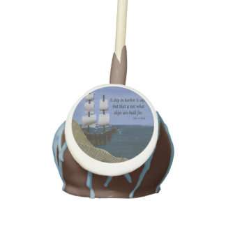 A Ship in Harbor is Safe Inspirational Quotation Cake Pops